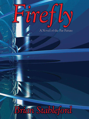 Firefly: A Novel of the Far Future