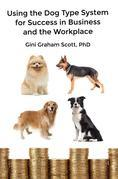 Using the Dog Type System for Success in Business and the Workplace