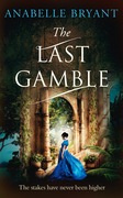 The Last Gamble (Bastards of London, Book 3)