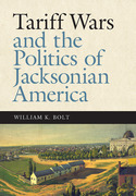 Tariff Wars and the Politics of Jacksonian America