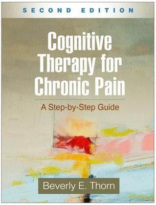 Cognitive Therapy for Chronic Pain, Second Edition: A Step-by-Step Guide