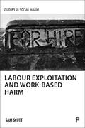 Labour Exploitation and Work-Based Harm