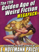 The 11th Golden Age of Weird Fiction MEGAPACK®: E. Hoffmann Price