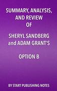 Summary, Analysis, and Review of Sheryl Sandberg and Adam Grant's Option B
