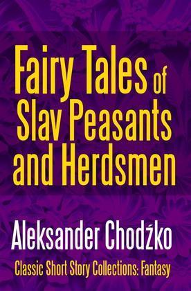 Fairy Tales of Slav Peasants and Herdsmen