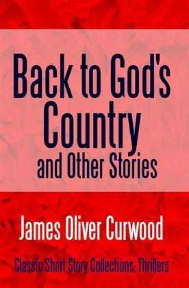 Back to God's Country and Other Stories