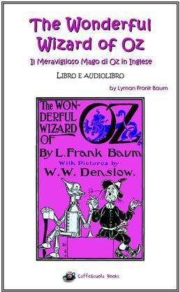 The Wonderful Wizard of Oz - Il Meraviglioso Mago di Oz in inglese