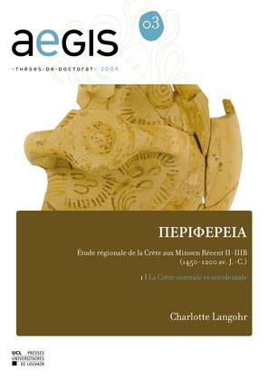 PERIFEREIA Étude régionale de la Crète aux Minoen Récent II-IIIB (1450-1200 av. J.-C.)