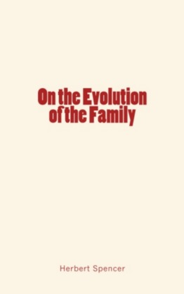 On the Evolution of the Family