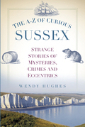 The A-Z of Curious Sussex