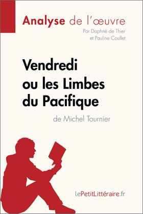 Vendredi ou les Limbes du Pacifique de Michel Tournier (Analyse de l'oeuvre)