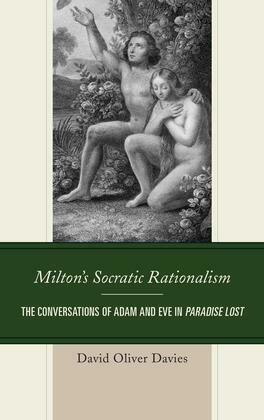Milton's Socratic Rationalism