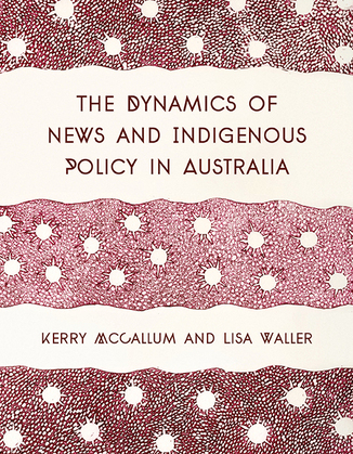 The Dynamics of News and Indigenous Policy in Australia