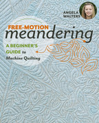Free-Motion Meandering—A Beginner's Guide to Machine Quilting