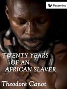 Twenty years of an african slaver