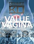 Value of the Vagina: How to Make Any Man Do Anything