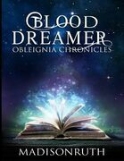 Blood Dreamer: Obleignia Chronicles