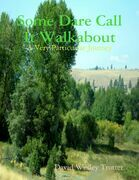Some Dare Call It Walkabout: A Very Particualar Journey