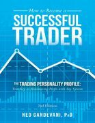 How to Become a Successful Trader: The Trading Personality Profile: Your Key to Maximizing Profit with Any System