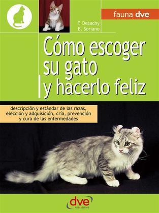 Cómo escoger su gato y hacerlo feliz