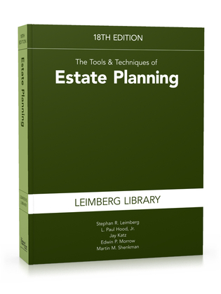 Tools & Techniques of Estate Planning, 18th Edition