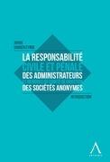 La responsabilité civile et pénale des administrateurs et membres du Comité de direction des sociétés anonymes