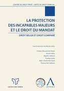 La protection des incapables majeurs et le droit du mandat