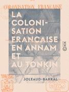 La Colonisation française en Annam et au Tonkin