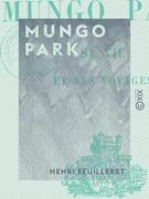 Mungo Park - Sa vie et ses voyages