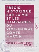 Précis historique sur la vie et les campagnes du vice-amiral comte Martin