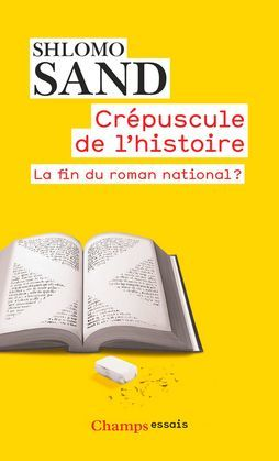 Crépuscule de l'Histoire. La fin du roman national ?