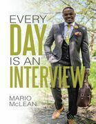 Every Day Is an Interview