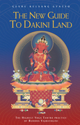 The New Guide to Dakini Land: The Highest Yoga Tantra Practice of Buddha Vajrayogini