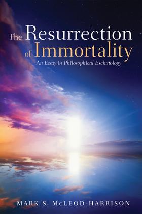 The Resurrection of Immortality