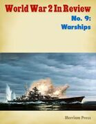 World War 2 In Review No. 9: Warships