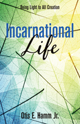 Incarnational Life: Being Light to All Creation