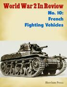 World War 2 In Review No. 10: French Fighting Vehicles