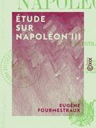 Étude sur Napoléon III