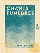 Chants funèbres - Attaque du château de Versailles, attaque du château des Tuileries, journée du 10 août