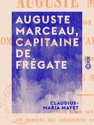 Auguste Marceau, capitaine de frégate - Commandant de l'Arche d'alliance, mort le 1er février 1851