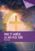 Emile et Aurélie, 25 ans plus tard