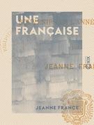 Une française - Souvenirs de l'année terrible