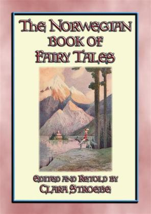 THE NORWEGIAN BOOK OF FAIRY TALES - 38 children's stories from Norse-land