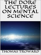 The dore lectures on mental science