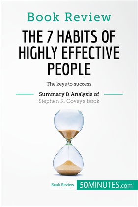 Book Review: The 7 Habits of Highly Effective People by Stephen R. Covey