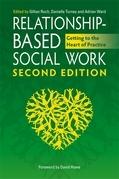 Relationship-Based Social Work, Second Edition