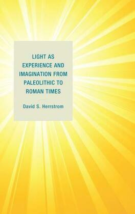 Light as Experience and Imagination from Paleolithic to Roman Times