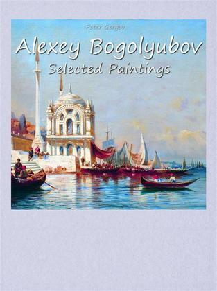 Alexey Bogolyubov:  Selected Paintings