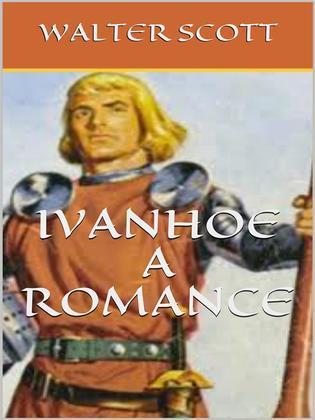 Ivanhoe, A Romance
