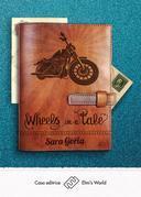 Wheels in a tale